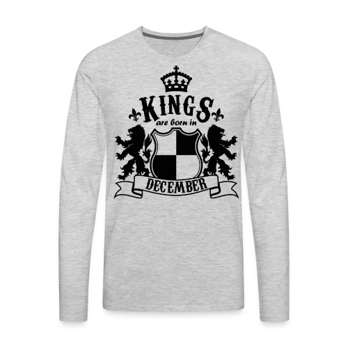 Kings are born in December - Men's Premium Long Sleeve T-Shirt