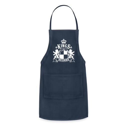 Kings are born in December - Adjustable Apron