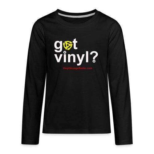 Got Vinyl? White on Black - Kids' Premium Long Sleeve T-Shirt