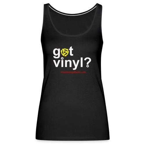 Got Vinyl? White on Black - Women's Premium Tank Top