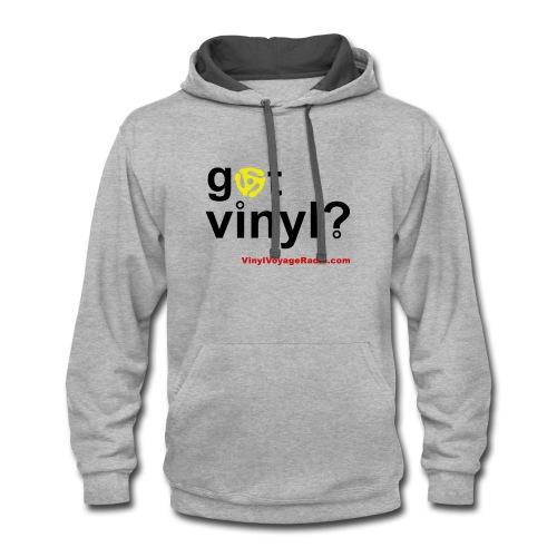 Got Vinyl? Black on Gray - Contrast Hoodie