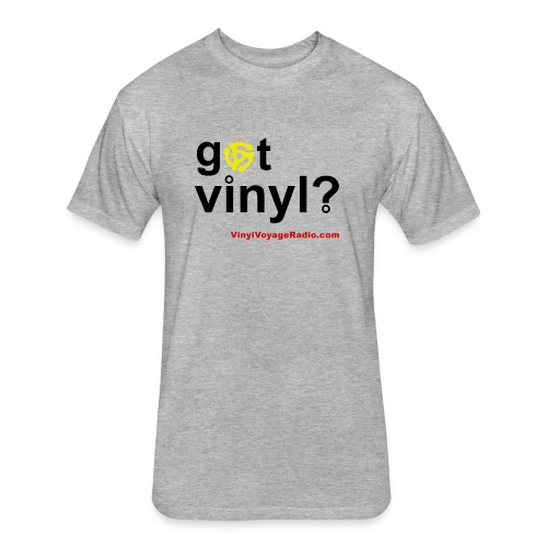 Got Vinyl? Black on Gray - Fitted Cotton/Poly T-Shirt by Next Level