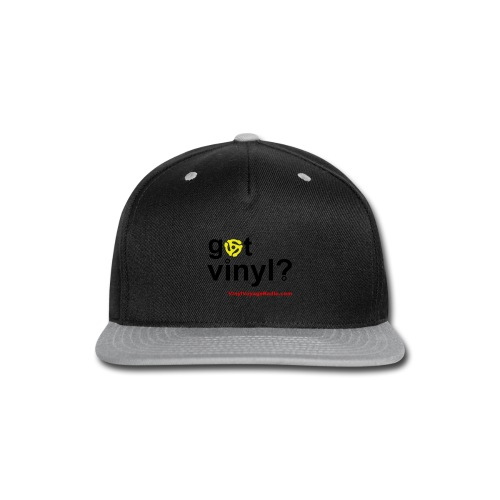 Got Vinyl? Black on Gray - Snap-back Baseball Cap