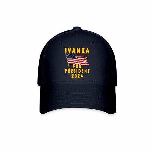 Ivanka for President - Baseball Cap