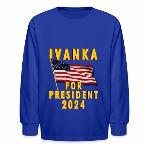 Ivanka for President - Kids' Long Sleeve T-Shirt