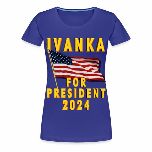 Ivanka for President - Women's Premium T-Shirt