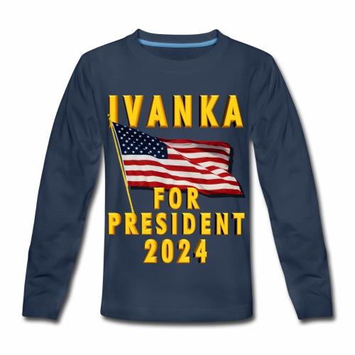 Ivanka for President - Kids' Premium Long Sleeve T-Shirt