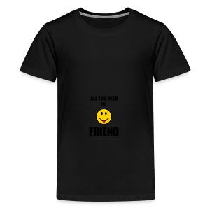 All you need is friend - Kids' Premium T-Shirt