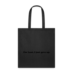 Funny Lent Quote - Tote Bag