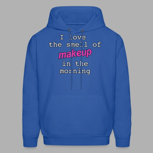 I love the smell of makeup in the morning - Men's Hoodie