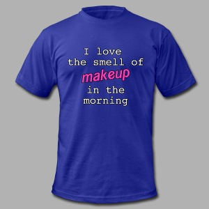 I love the smell of makeup in the morning - Men's T-Shirt by American Apparel