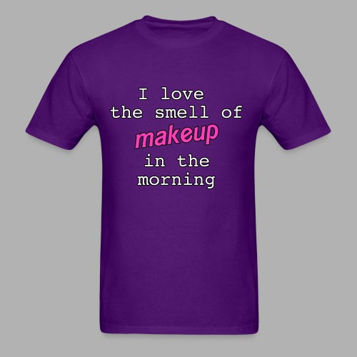 I love the smell of makeup in the morning - Men's T-Shirt