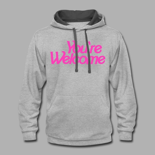 You're Welcome - Contrast Hoodie
