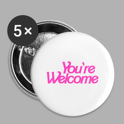 You're Welcome - Large Buttons