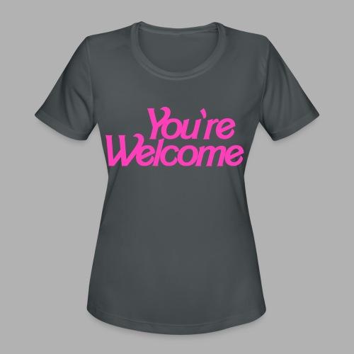 You're Welcome - Women's Moisture Wicking Performance T-Shirt