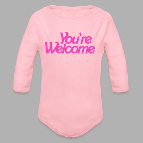 You're Welcome - Organic Long Sleeve Baby Bodysuit