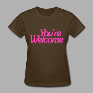 You're Welcome - Women's T-Shirt