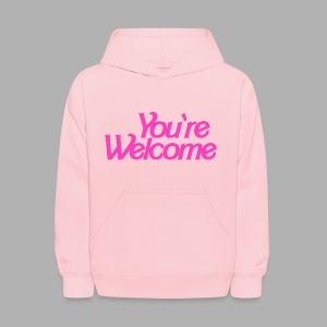 You're Welcome - Kids' Hoodie