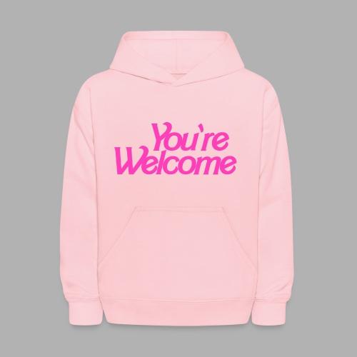 You're Welcome - Kids' Hoodie