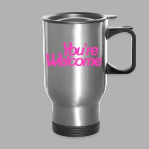 You're Welcome - Travel Mug