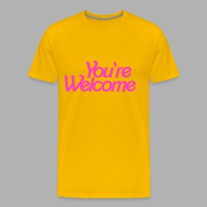 You're Welcome - Men's Premium T-Shirt