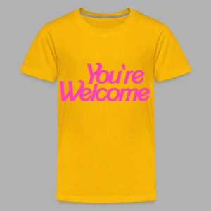You're Welcome - Kids' Premium T-Shirt