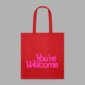You're Welcome - Tote Bag