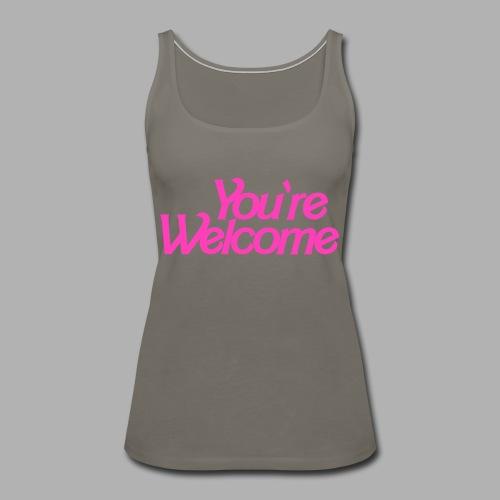 You're Welcome - Women's Premium Tank Top