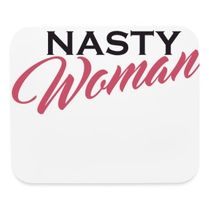 Nasty Woman Nevertheless She Persisted - Mouse pad Horizontal