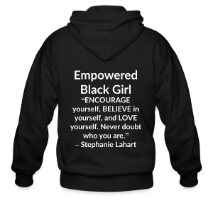 Empowered Black Girl Inspirational and Motivational Quotes T-shirt by Stephanie Lahart. #1 - Men's Zip Hoodie