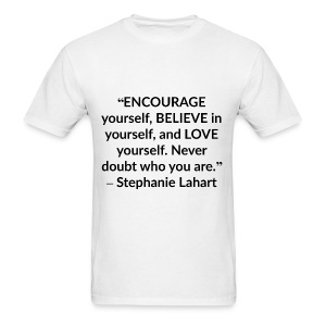 Stephanie Lahart Inspirational, Motivational, and Positive Quotes T-shirt. - Men's T-Shirt