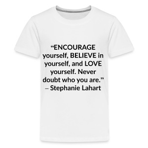 Stephanie Lahart Inspirational, Motivational, and Positive Quotes T-shirt. - Kids' Premium T-Shirt