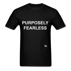 Stephanie Lahart Fearless T-shirt Sayings: Purposely Fearless.  - Men's T-Shirt