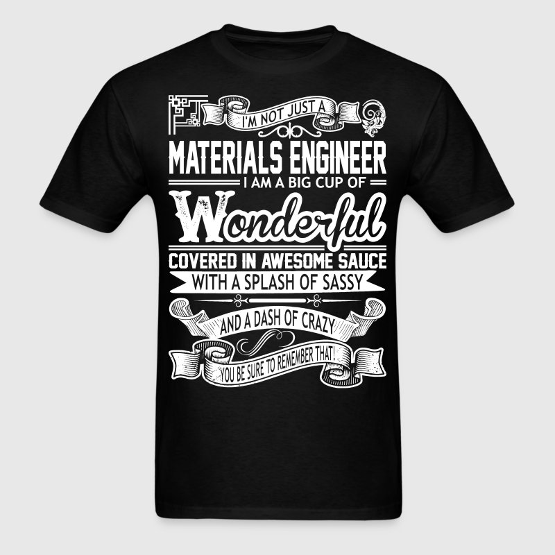 Materials Engineer Wonderful Splash Sassy Tshirt T-Shirts - Men's T-Shirt