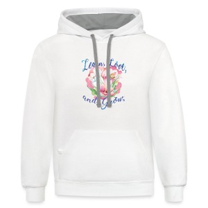 Beautiful Inspirational Flower Message - Contrast Hoodie