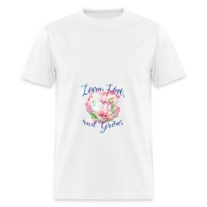 Beautiful Inspirational Flower Message - Men's T-Shirt