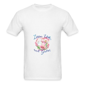 Beautiful Inspirational Flower Message - Men's T-Shirt
