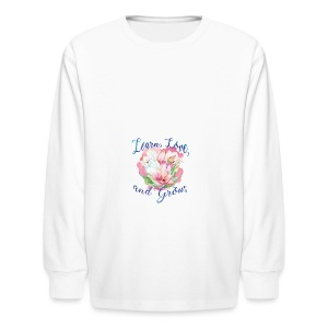 Beautiful Inspirational Flower Message - Kids' Long Sleeve T-Shirt