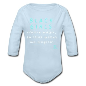 BLACK GIRLS create magic, so that makes me magical typography quotes t-shirt by Stephanie Lahart. An inspiring and empowering shirt for African-American females. - Long Sleeve Baby Bodysuit
