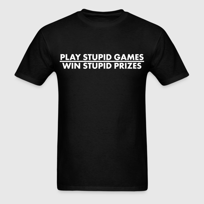 Play stupid games, lined shirt - Men's T-Shirt