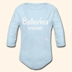 Ballerina Strong T-shirt: An inspiring shirt created by Stephanie Lahart to celebrate ballet dancers all over the world. - Long Sleeve Baby Bodysuit