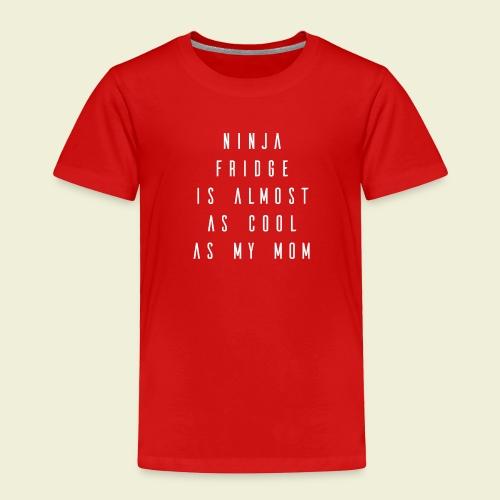 Ninja Mom - Kids! - Toddler Premium T-Shirt