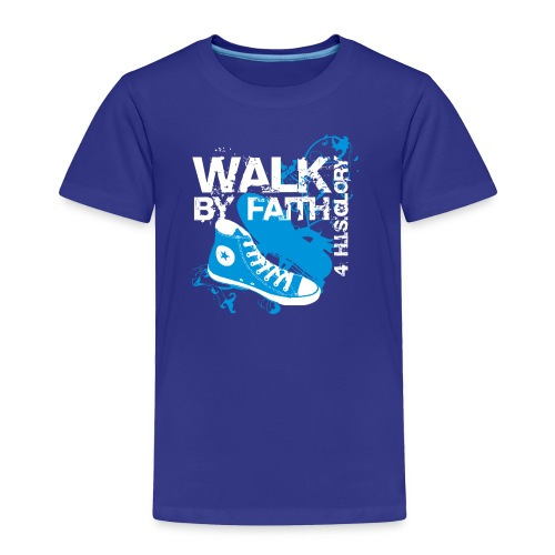 4 H.I.S.Glory Walk By Faith Kids T-Shirt - Toddler Premium T-Shirt