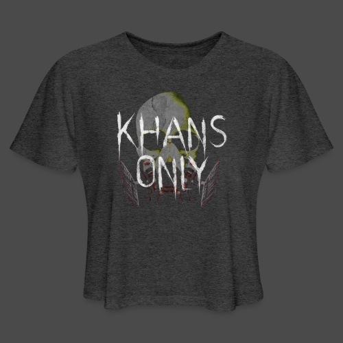 Khans Only Women's T-Shirt - Women's Cropped T-Shirt
