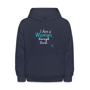 "Women Empowerment and Feminist Tee shirt: ""I Am a Woman. Enough Said."" T-shirt by Stephanie Lahart. - Kids' Hoodie"