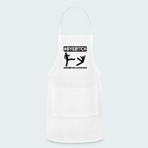 #ByeB!tch - Adjustable Apron