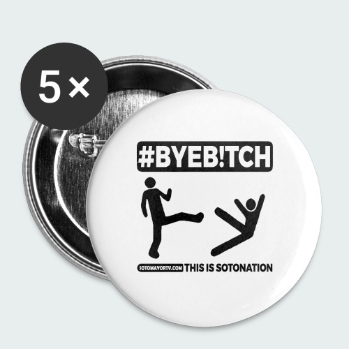 #ByeB!tch White - Large Buttons
