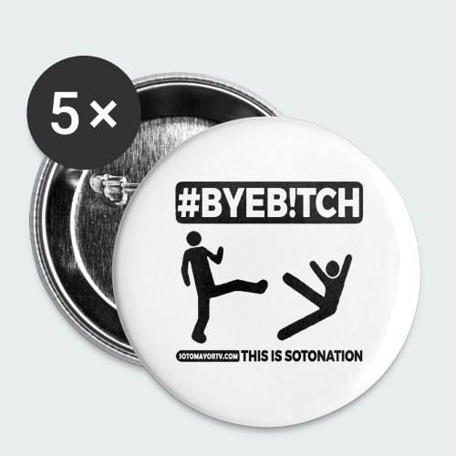 #ByeB!tch White - Small Buttons