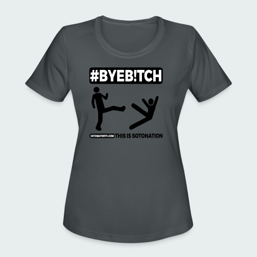 #ByeB!tch White - Women's Moisture Wicking Performance T-Shirt
