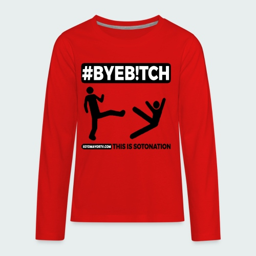 #ByeB!tch White - Kids' Premium Long Sleeve T-Shirt